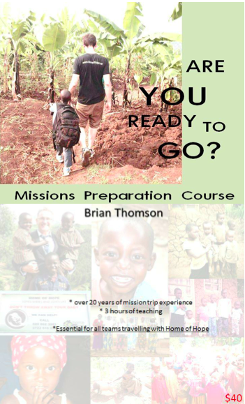 missions preparation course brian thomson home of hope hoh homeofhope red deer alberta canada mission trip team teams help desperate children ngo charity non-profit